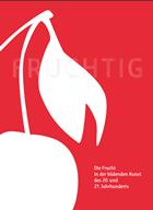 Fruchtig - Die Frucht in der bildenden Kunst des 20. und 21. Jahrhunderts